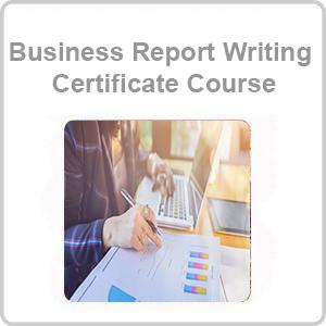 Business Report Writing Certificate Course