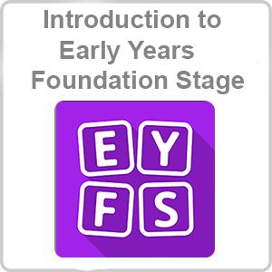 Introduction to Early Years Foundation Stage CPD Certified Online Course