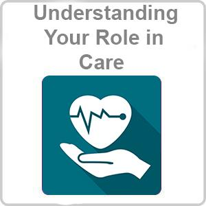 Understanding Your Role in Care CPD Certified Online Course