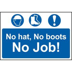 No Hat, No Boots, No Job Sign - PVC (600 x 400mm)